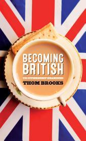 Becoming British: UK Citizenship Examined