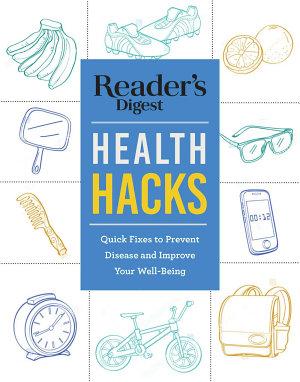 Reader s Digest Everyday Health Hacks