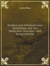 Studien zum althebr?ischen Buchwesen und zur biblischen Litteratur- und Textgeschichte