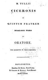 M. Tulii Ciceronis ad Quintum fratrem dialogi tres De oratore