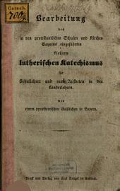 Bearbeitung des in der protestantischen Schulen und Kirchen Bayerns eingeführten kleinen Lutherischen Katechismus
