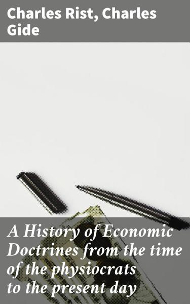 Download A History of Economic Doctrines from the time of the physiocrats to the present day Book