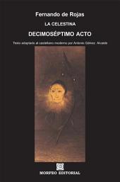 La Celestina. Decimoséptimo acto (texto adaptado al castellano moderno por Antonio Gálvez Alcaide)