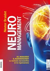 Neuromanagement Nueva Edición: Del Management al Neuromanagement