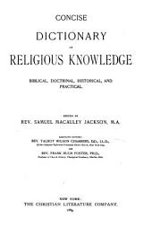 Concise Dictionary of Religious Knowledge: Biblical, Doctrinal, Historical, and Practical, Volume 1