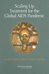 Scaling Up Treatment For The Global Aids Pandemic Book PDF