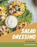 200 Salad Dressing Recipes