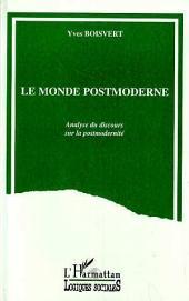 Le monde postmoderne: Analyse du discours sur la postmodernité
