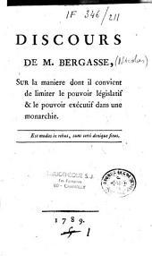 Discours de M. Bergasse sur la manière dont il convient de limiter le pouvoir législatif et le pouvoir exécutif dans une monarchie