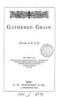Gathered grain  extracts from religious authors  ed  by E A H  PDF
