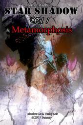 StarShadow Vol.1: Metamorphose