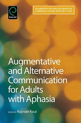 Augmentative and Alternative Communication for Adults with Aphasia