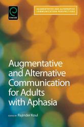 Augmentative And Alternative Communication For Adults With Aphasia Book PDF