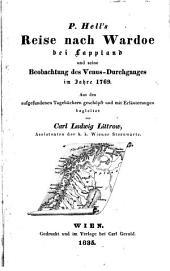 P. Hell's Reise nach Wardoe bei Lappland und seine Beobachtung des Venus-Durchganges im Jahre 1769. Aus den aufgefundenen Tagebüchern geschöpft und mit Erläuterungen begleitet: Band 1