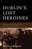 Dublins Lost Heroines PDF