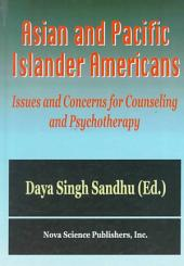 Asian and Pacific Islander Americans: Issues and Concerns for Counseling and Psychotherapy