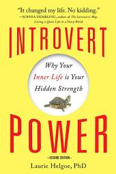 Introvert Power: Why Your Inner Life Is Your Hidden Strength