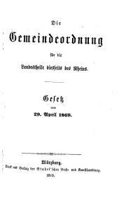 Die Gemeindeordnung für die Landestheile diesseits des Rheins: Gesetz vom 29. April 1869 : (Gesetzblatt Nr. 51 vom 14. Mai)