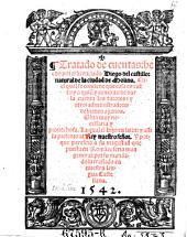 Tratado de cuentas ... Obra muy necessaria y prouechosa. La qual el hizo en latin: y assi la presento al Rey ... por su mandado la traslado en ... lengua Castellana