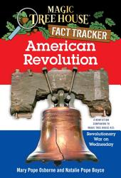 American Revolution: A Nonfiction Companion to Magic Tree House #22: Revolutionary War on Wednesday