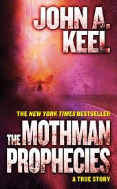 Mothman Prophecies, The: A True Story