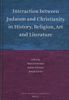 Interaction Between Judaism and Christianity in History  Religion  Art  and Literature PDF