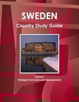 Sweden Country Study Guide Volume 1 Strategic Information and Developments PDF