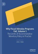 Why Fiscal Stimulus Programs Fail, Volume 1