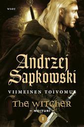 Viimeinen toivomus: The Witcher - Noituri 1
