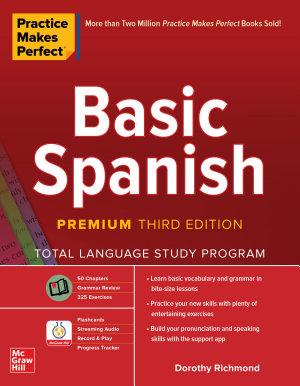 Practice Makes Perfect  Basic Spanish  Premium Third Edition