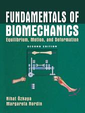 Fundamentals of Biomechanics: Equilibrium, Motion, and Deformation, Edition 2