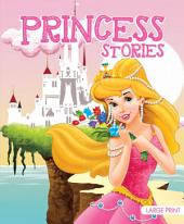 Princess Stories : Large Print