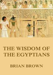The Wisdom of the Egyptians (Annotated Edition)
