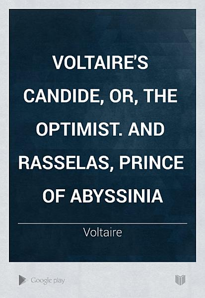 Download Voltaire s Candide  Or  The Optimist  And Rasselas  Prince of Abyssinia Book