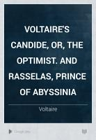 Voltaire s Candide  Or  The Optimist  And Rasselas  Prince of Abyssinia PDF