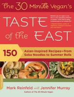The 30 Minute Vegan s Taste of the East PDF