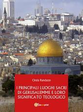 I Principali Luoghi Sacri di Gerusalemme e il loro significato Teologico