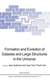 Formation and Evolution of Galaxies and Large Structures in the Universe