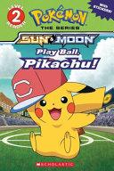 Play Ball  Pikachu