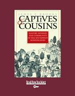 Captives & Cousins
