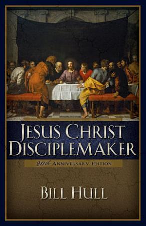 Jesus Christ  Disciplemaker PDF