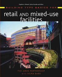 Building Type Basics For Retail And Mixed Use Facilities Book PDF