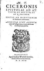 Opera Omnia, Quae Exstant: M. T. Ciceronis Epistolae Ad Atticvm, Ad Brvtvm, Et Ad Q. Fratrem. 6