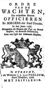 Ordre van de wachten, der respective heeren officieren en borgers der stad Utrecht. In [...] 1766