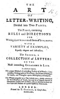 The Art of Letter Writing  Divided Into Two Parts  The First  Containing Rules and Directions for Writing Letters     the Second  a Collection of Letters on the Most Interesting Occasions in Life  Etc PDF