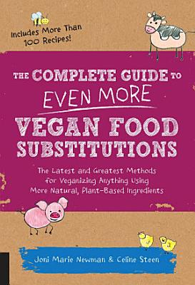 The Complete Guide to Even More Vegan Food Substitutions