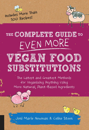 The Complete Guide to Even More Vegan Food Substitutions PDF