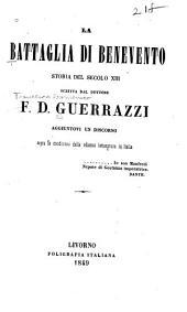 La battaglia di Benevento: storia del secolo XIII. Aggiuntovi un discorso sopra le condizioni della odierna letteratura in Italia, Volume 1