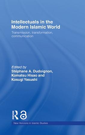 Intellectuals in the Modern Islamic World PDF