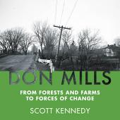 Don Mills: From Forests and Farms to Forces of Change
